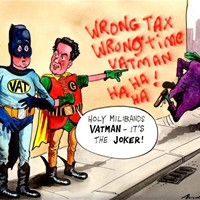 "Holy VAT Man; Miliband says Cameron and Osborne's VAT rise is ""the wrong tax at the wrong time"". He is roundly abused and called a joker by the Tories."
